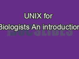 UNIX for Biologists An introduction