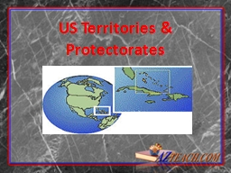 US Territories & Protectorates PowerPoint PPT Presentation