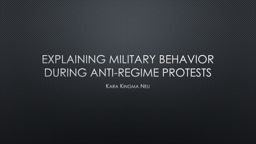 Explaining military behavior during anti-regime protests PowerPoint PPT Presentation