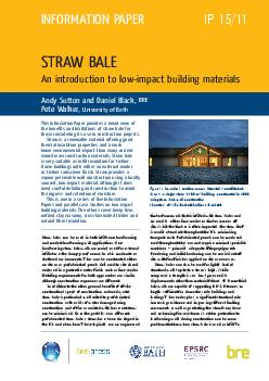 This Information Paper provides a broad view of the benefits and limitations of straw bale for those considering its use in construction projects