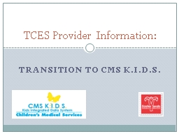 Transition to CMS K.I.D.S.