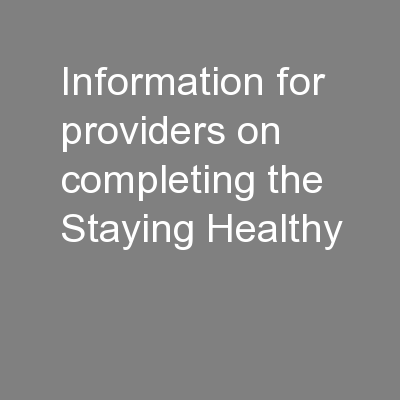 Information for providers on completing the Staying Healthy
