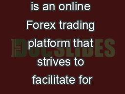 Think Forex is an online Forex trading platform that strives to facilitate for