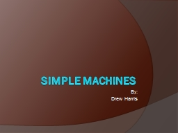Simple Machines PowerPoint PPT Presentation