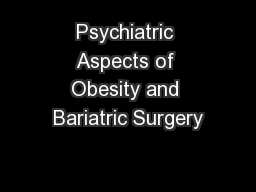 Psychiatric Aspects of Obesity and Bariatric Surgery