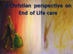 A Christian perspective on End of Life care