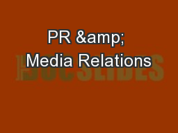 PR & Media Relations PowerPoint PPT Presentation
