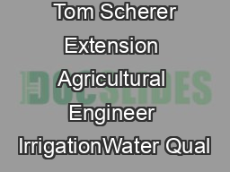 AE Revised    Tom Scherer Extension Agricultural Engineer IrrigationWater Qual