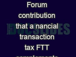 Intereconomics    Forum We argue in this Forum contribution that a nancial transaction tax FTT complements nancial market regulation