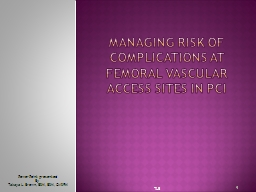 Managing risk of complications at femoral vascular access s