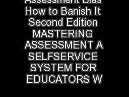 Assessment Bias How to Banish It Second Edition MASTERING ASSESSMENT A SELFSERVICE SYSTEM FOR EDUCATORS W