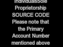 Application form for eAge Banking Channels IndividualsSole Proprietorship SOURCE CODE Please note that the Primary Account Number mentioned above w ill be accessed for all your transactions at Mercha