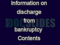 When will my Bankruptcy End Information on discharge from bankruptcy  Contents What is discharge from bankruptcy