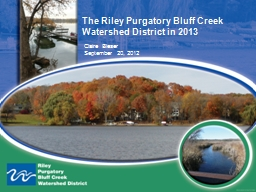 The Riley Purgatory Bluff Creek Watershed District in 2013