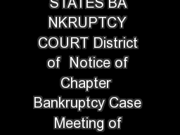 BE Official Form E Chapter  Individual or Joint Debtor Case  UNITED STATES BA NKRUPTCY COURT District of  Notice of Chapter  Bankruptcy Case Meeting of Creditors  Deadlines A chapter  bankruptcy case