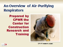 Prepared by CPWR the Center for Construction Research and T