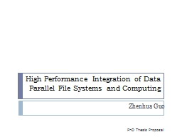 High Performance Integration of Data Parallel File Systems PowerPoint PPT Presentation