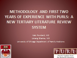 METHODOLOGY AND FIRST TWO YEARS OF EXPERIENCE WITH PURLS: A