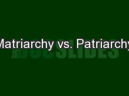 Just what exactly is Matriarchy?