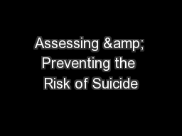 Assessing & Preventing the Risk of Suicide