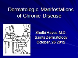 Dermatologic Manifestations of Chronic Disease