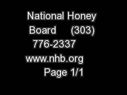 National Honey Board     (303) 776-2337      www.nhb.org      Page 1/1 PowerPoint PPT Presentation