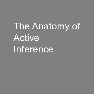 The Anatomy of Active Inference