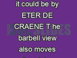 CURRENTS URRENTS EPTEMBER  ISSUE aising the arbell s your risk budget as t as it could be by ETER DE CRAENE T he barbell view also moves the alpha versus beta debate forward incorporating risk budget