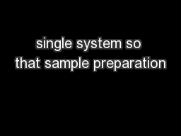 single system so that sample preparation PowerPoint PPT Presentation