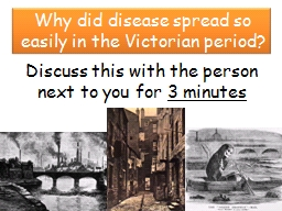 Why did disease spread so easily in the Victorian period?