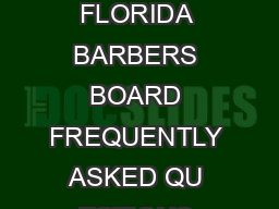 November Page  of  DBPR Barber FAQs FLORIDA BARBERS BOARD FREQUENTLY ASKED QU ESTIONS AND ANSWERS BOARD INFORMATION