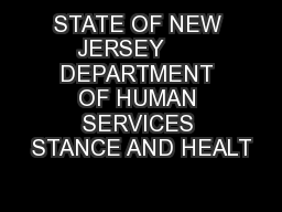 STATE OF NEW JERSEY      DEPARTMENT OF HUMAN SERVICES STANCE AND HEALT