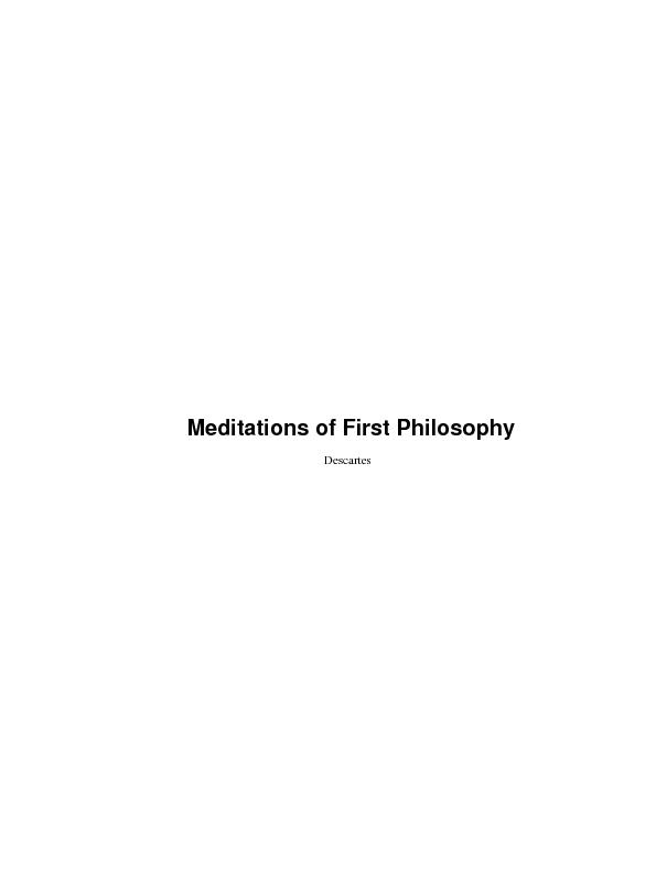 a presentation of descartes meditation on first philosophy Descartes' meditations on first philosophy (1641) is often a starting point for students of philosophy it forms the basis for much of continental thought, metaphysics, and philosophy of religion descartes' text invites readers on a philosophical journey and this brief overview by kurt brandhorst is designed to.