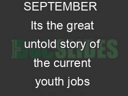 BARELY WORKING YOUNG AND UNDEREMPLOYED IN AUSTRALIA SEPTEMBER  Its the great untold story of the current youth jobs crisis youth unemployment in Australia has risen sharply but so has youth underempl PowerPoint PPT Presentation
