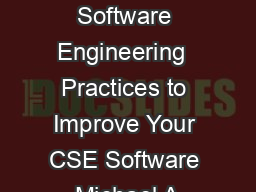 Barely Sufficient Software Engineering  Practices to Improve Your CSE Software Michael A