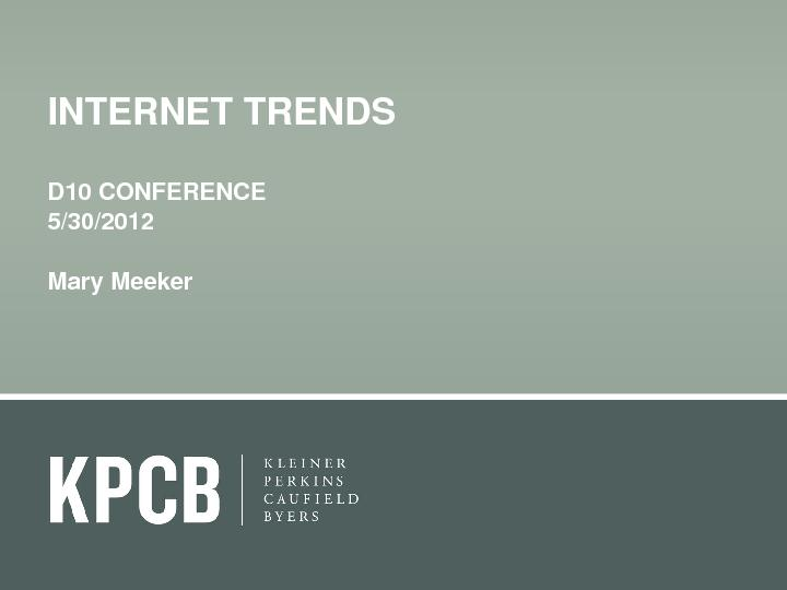 INTERNET TRENDSD10 CONFERENCEMary Meeker