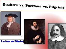 puritans vs anti puritans Quakers and puritans were different because the puritans believed in original sin, while the quakers stressed original blessing the puritans believed in the idea of predestination, and the quakers believed that a person chose their own destination the puritans believed in communion and baptism.