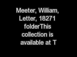 Meeter, William, Letter, 18271 folderThis collection is available at T