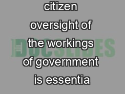 Effective citizen oversight of the workings of government is essentia