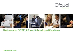 Reforms to GCSE, AS and A level qualifications
