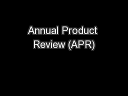 Annual Product Review (APR)