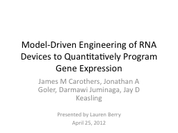 Model-Driven Engineering of RNA Devices to Quantitatively P