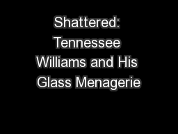 Shattered: Tennessee Williams and His Glass Menagerie