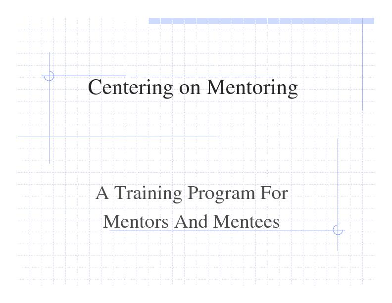 who can help develop the career of a mentee. The mentor guides, trains