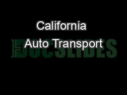 California Auto Transport PowerPoint PPT Presentation