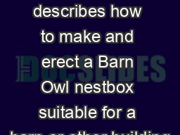 This leaflet describes how to make and erect a Barn Owl nestbox suitable for a barn or other building
