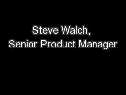 Steve Walch, Senior Product Manager