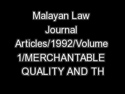 Malayan Law Journal Articles/1992/Volume 1/MERCHANTABLE QUALITY AND TH