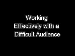 Working Effectively with a Difficult Audience