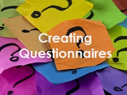 Creating Questionnaires